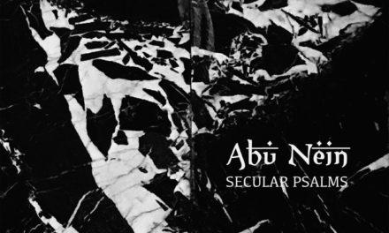 "ABU NEIN, ""Secular Psalms"""