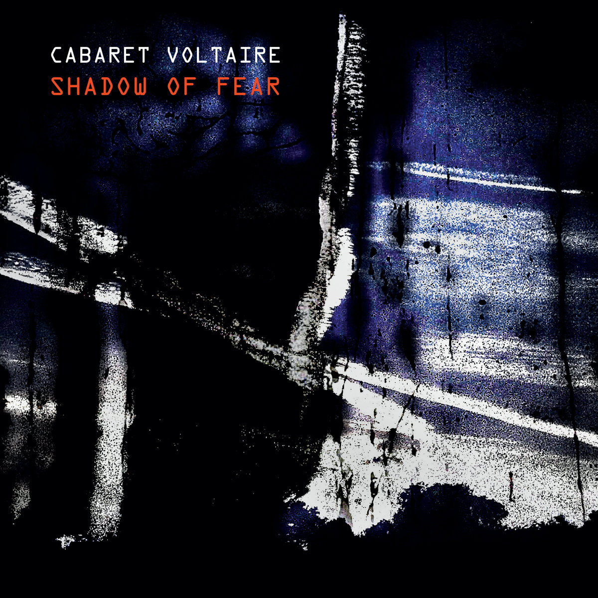 "Cabaret Voltaire, ""Shadow of Fear"""