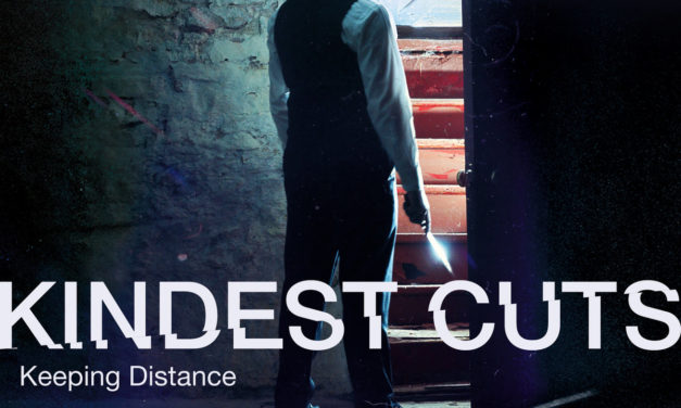 "Kindest Cuts, ""Keeping Distance"""
