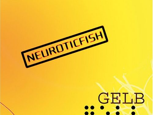 "We Have A Commentary: Neuroticfish, ""Gelb"""