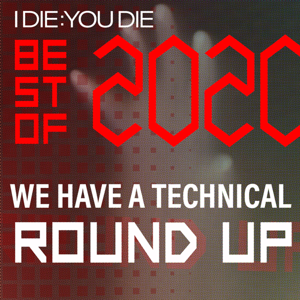 We Have a Technical 340: Best of 2020 Round Up