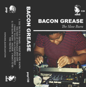 Bacon Grease - The Slow Burn