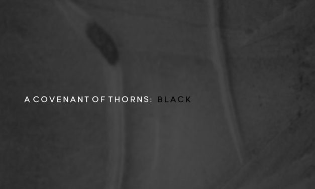 """A Covenant Of Thorns, """"Black"""""""