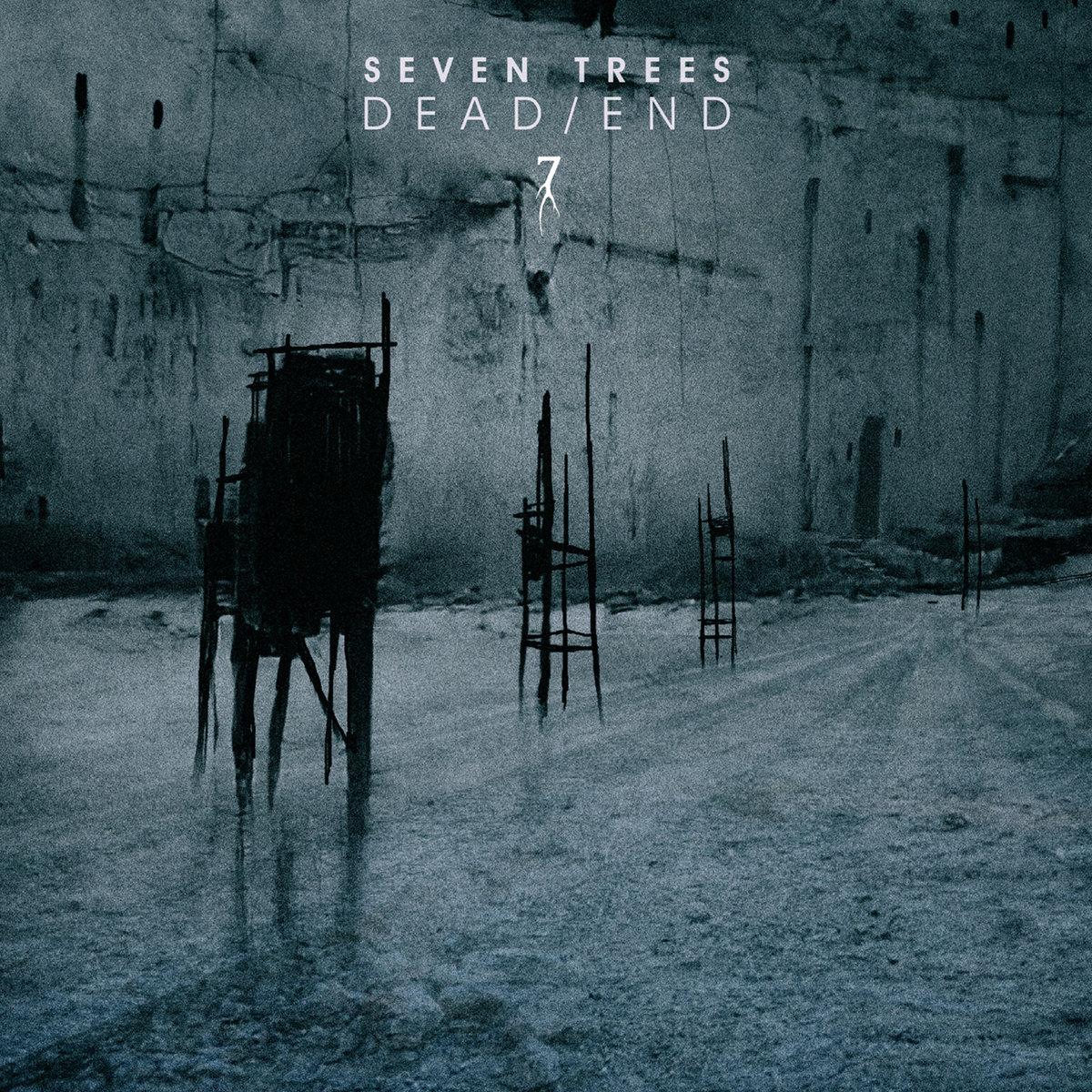 "Seven Trees, ""Dead/End"""