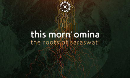 "This Morn' Omina, ""The Roots of Saraswati"""