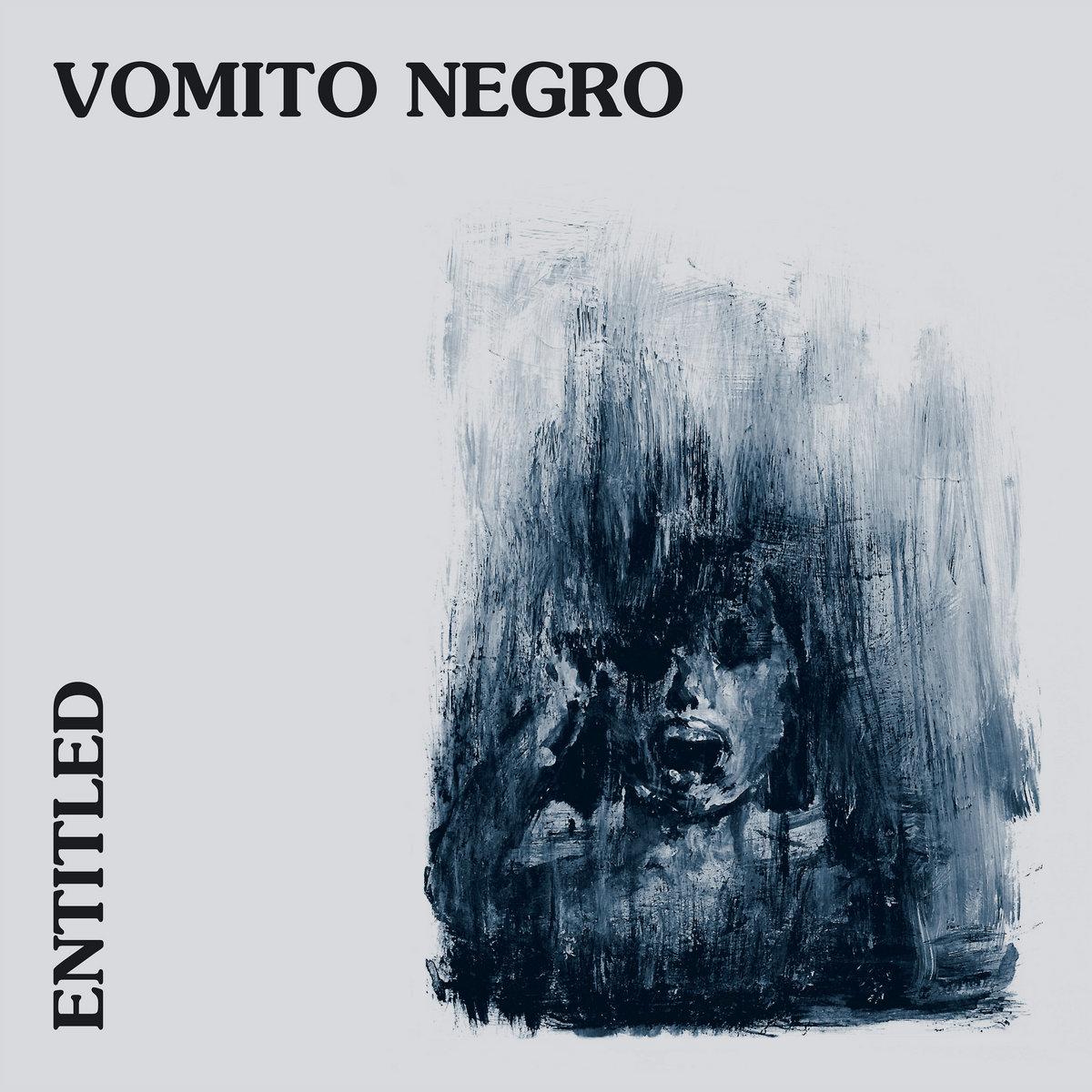"Vomito Negro, ""Entitled"""