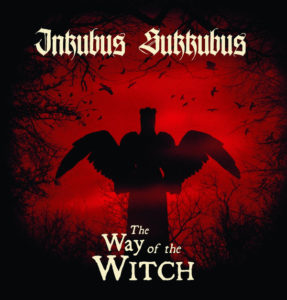 Inkubus Sukkubs - The Way Of The Witch