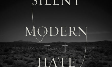 "Silent, ""Modern Hate"""
