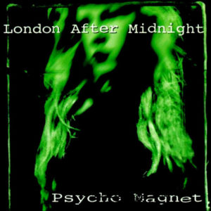 London After Midnight - Pyscho Magnet