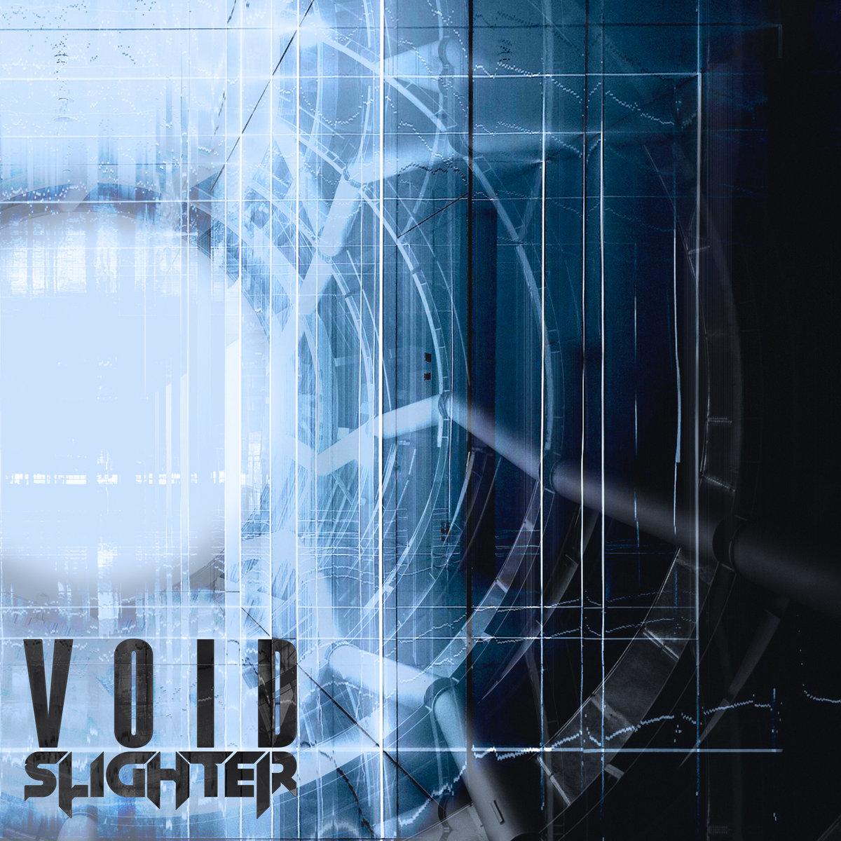 """Slighter, """"V O I D"""""""