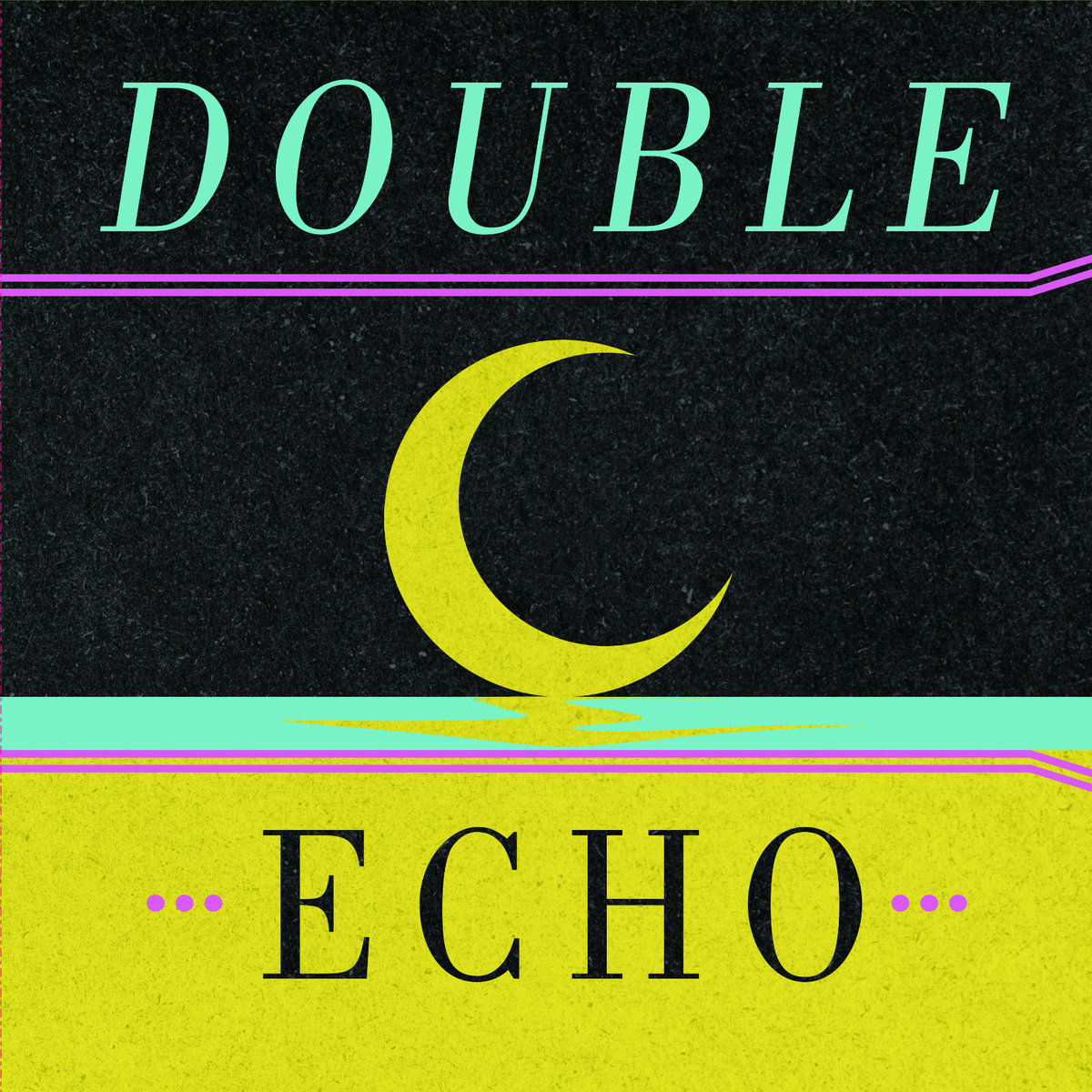 "Double Echo, ""☾"""