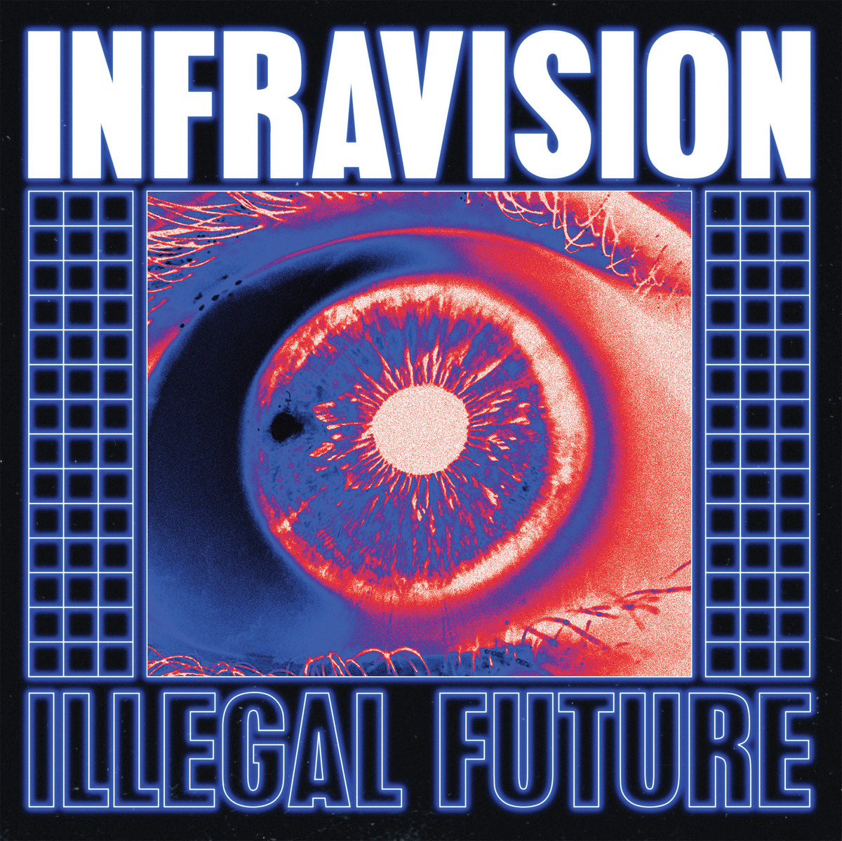 """Infravision, """"Illegal Future"""""""