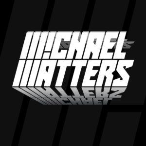 Michael Matters
