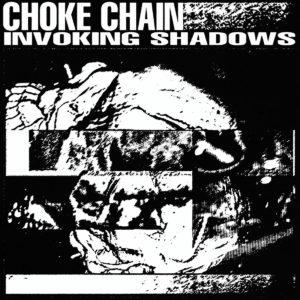 Choke Chain - Invoking Shadows