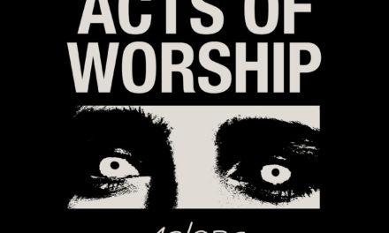 "ACTORS, ""Acts of Worship"""